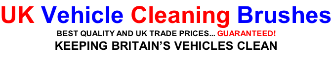 UK Vehicle Cleaning Brushes BEST QUALITY AND UK TRADE PRICES... GUARANTEED! KEEPING BRITAIN'S VEHICLES CLEAN